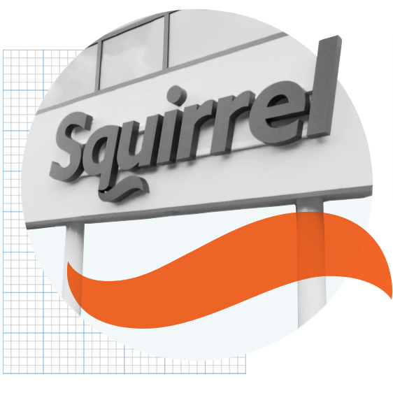 Exterior of building with Squirrel business logo