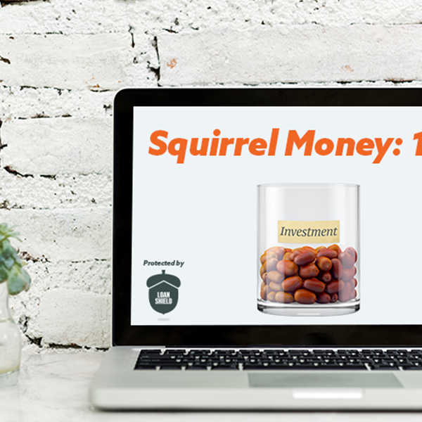 Squirrel Money: 101